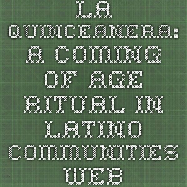 A Coming of Age Ritual in Latino Communities Webcast  Library o La Quinceanera A Coming of Age Ritual in Latino Communities Webcast  Library o La Quinceanera A Coming of...