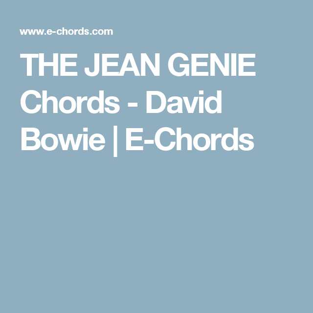 The Jean Genie Chords David Bowie E Chords Music Pinterest