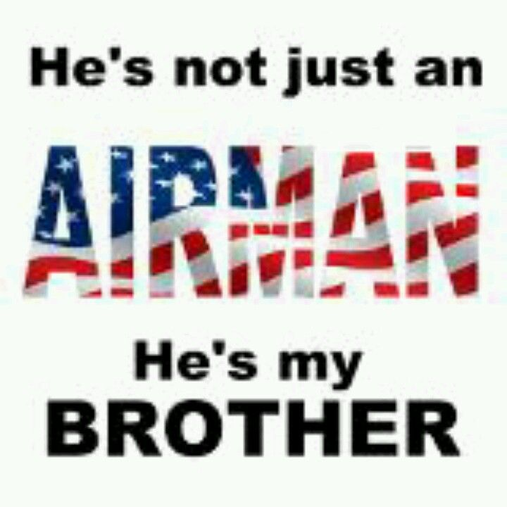 Air force sister. Love you brother