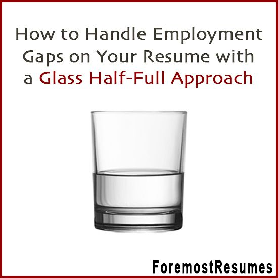 Handle employment gaps on your resume with honesty \ skill - skill for resume