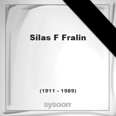 Silas F Fralin (1911 - 1989), died at age 78 years: In Memory of Silas F Fralin. Personal Death… #people #news #funeral #cemetery #death