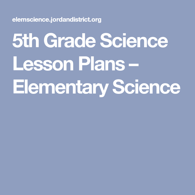 5th grade science lesson plans elementary science science
