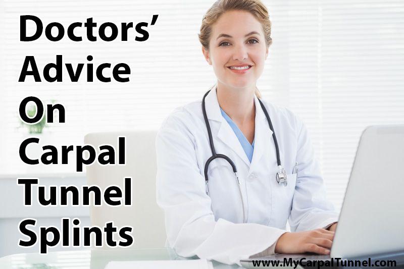Doctors advice on carpal tunnel splints why wrist