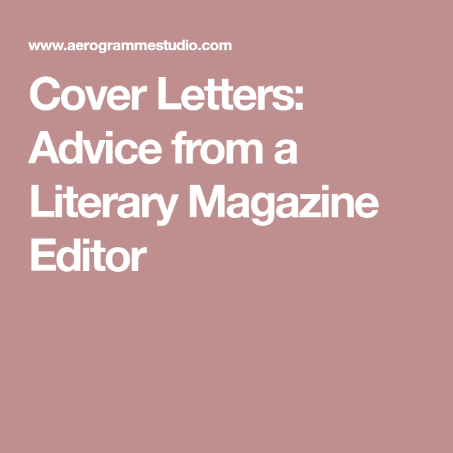 Cover Letter Advice Alluring Cover Letters Advice From A Literary Magazine Editor  Honr Design Ideas