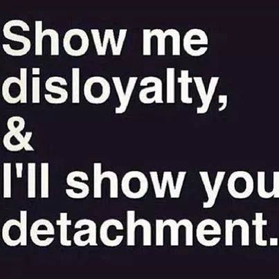 Well Now I M Going Back To The Basics Loyalty Quotes Detachment Quotes Quotes