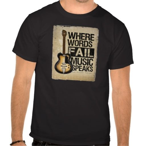 Where words fail, music speaks T-shirt Design - many styles and colours, both men's and lady's / women's (t-shirts, tee, tees, t shirt, tshirt, creative, cool, graphic, style, text, guitar)