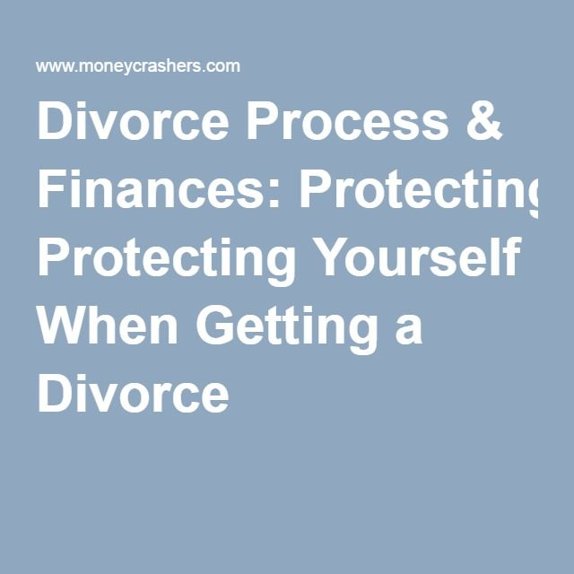 Divorce process finances protecting yourself when getting a divorce process finances protecting yourself when getting a divorce solutioingenieria Choice Image