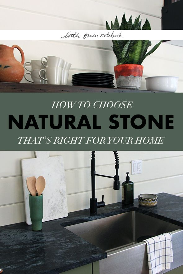 How to Choose Natural Stone That's Right for Your Home - Little Green Notebook