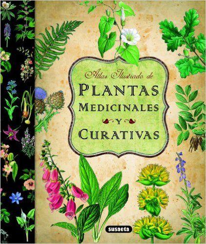 Atlas Ilustrado De Plantas Medicinales Y Curativas Spanish