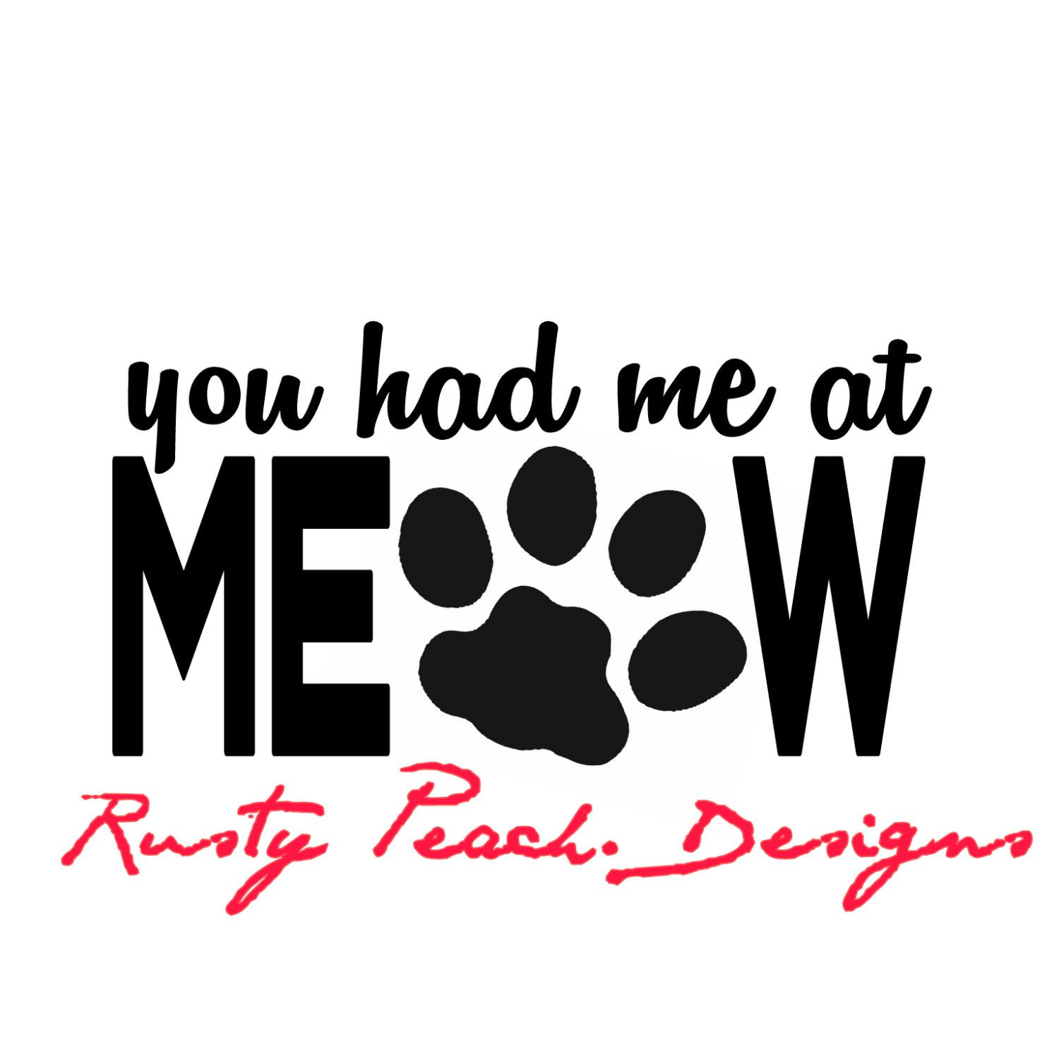 You had me at meow vinyl decal choice of color rescue cats feline lover fur mom girlie gifts paw print for her yeti decal fur baby by
