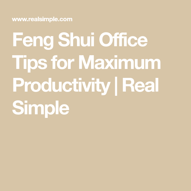 How To Feng Shui Your Home Office For Maximum Productivity