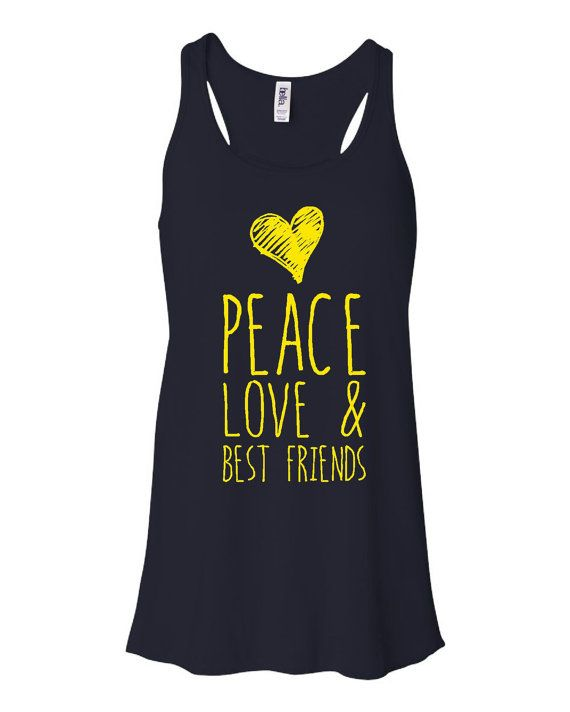 Peace Love And Best Friends Great Racer Back Tank For Ladies Best Friends Tank Top Get one For Each of You Tank top