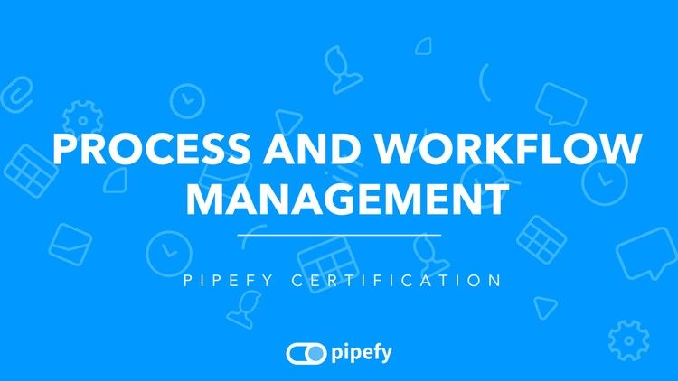 Udemy 100% Free]-Process Management Certification by Pipefy | 100