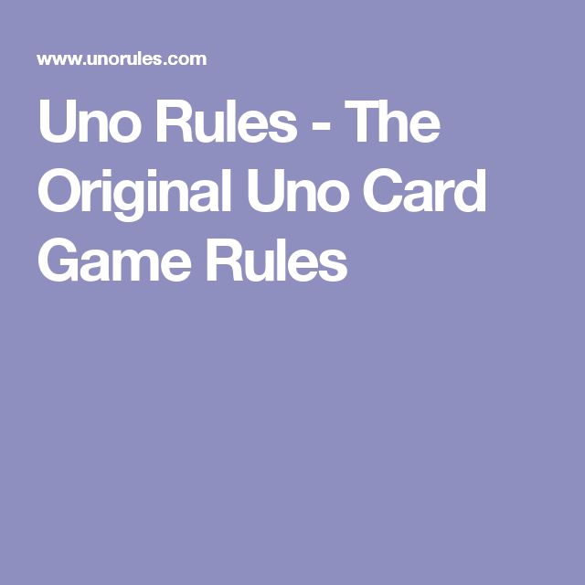 Uno Rules The Original Uno Card Game Rules Uno Rules Pinterest