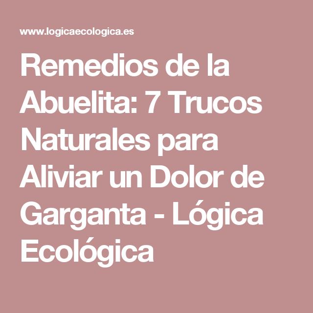 Remedios de la Abuelita: 7 Trucos Naturales para Aliviar un Dolor de Garganta - Lógica Ecológica