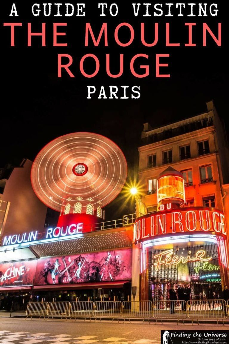 Visiting The Moulin Rouge In Paris Everything You Need To Know Finding The Universe Moulin Rouge Moulin Rouge Paris Paris Tours