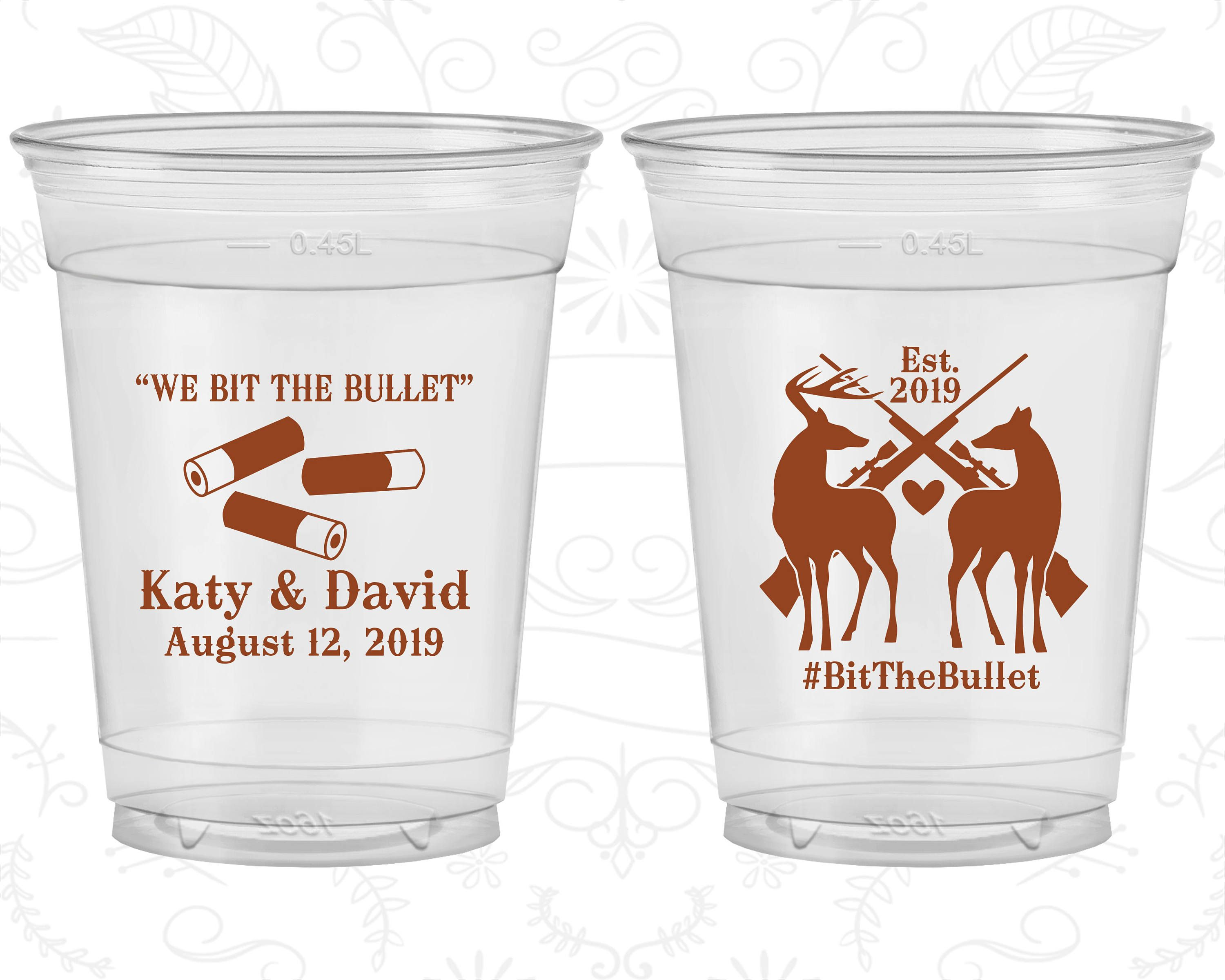 We Bit the Bullet, Promotional Soft Sided Cups, Hunting Wedding, Hunter Wedding, Deer Wedding, Clear Cups (407)