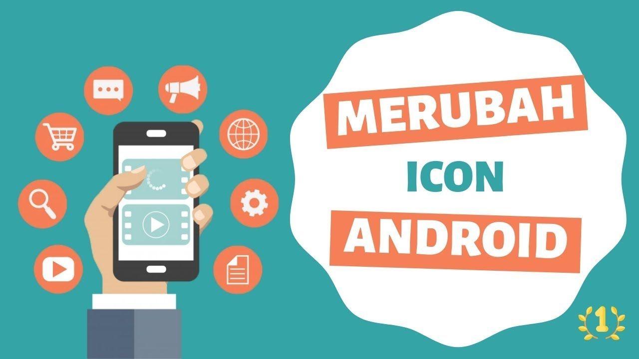 Cara Merubah Icon Aplikasi Di Android Video Ikon Aplikasi Ikon