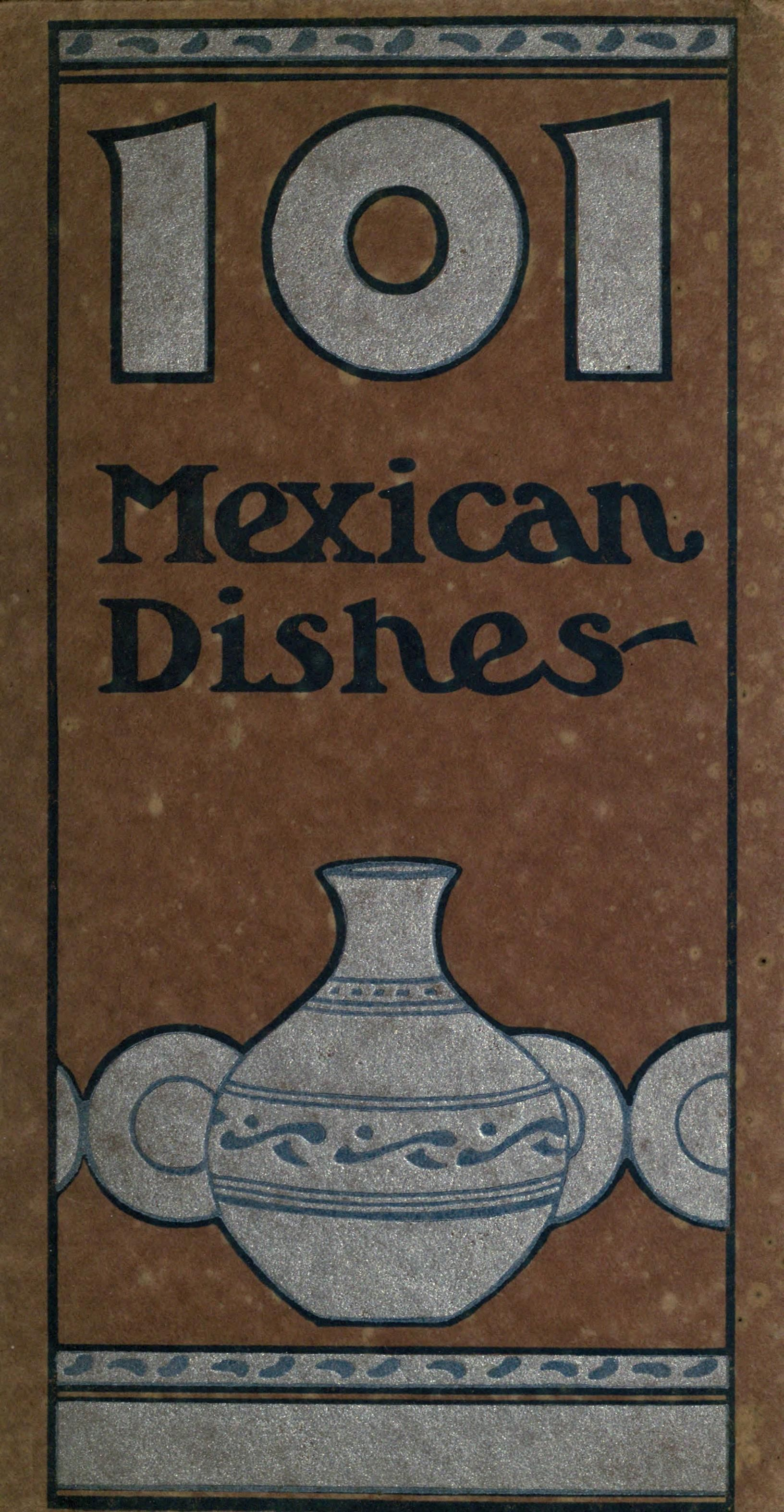 One hundred & one Mexican dishes #mexicancooking