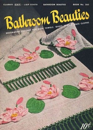 Bathroom Beauties monograms, floral and unique appliques for towels and bath linens Vintage Crochet Patterns Book for download