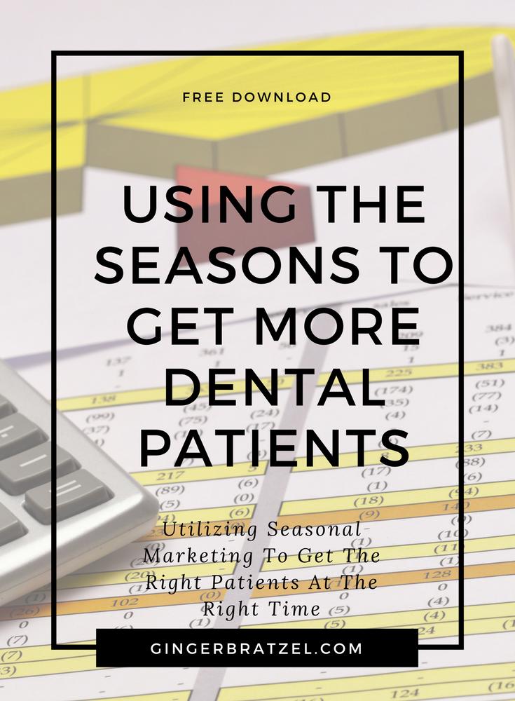 Planning for Seasonal Marketing | Ginger Bratzel | Dental
