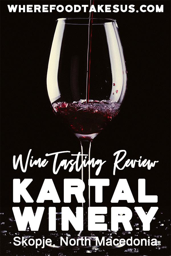 Wine Tasting In Skopje Macedonia Kartal Winery Where Food Takes Us Wine Tasting Wine Wine Travel
