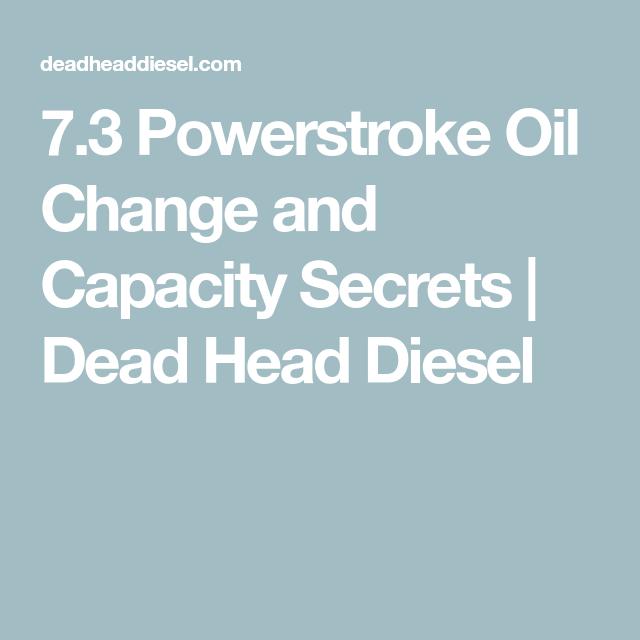 7 3 Powerstroke Oil Change And Capacity Secrets Powerstroke Oil Change Powerstroke Diesel