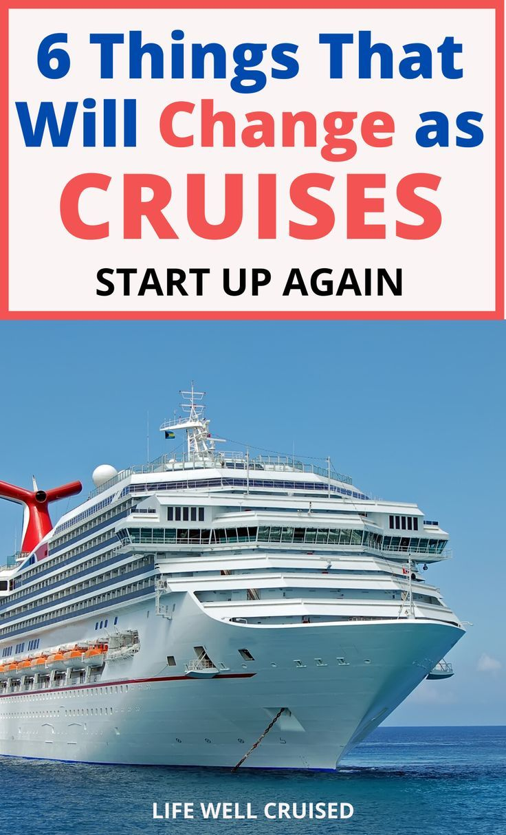 6 Things That Will Change as Cruises Start Up Again in