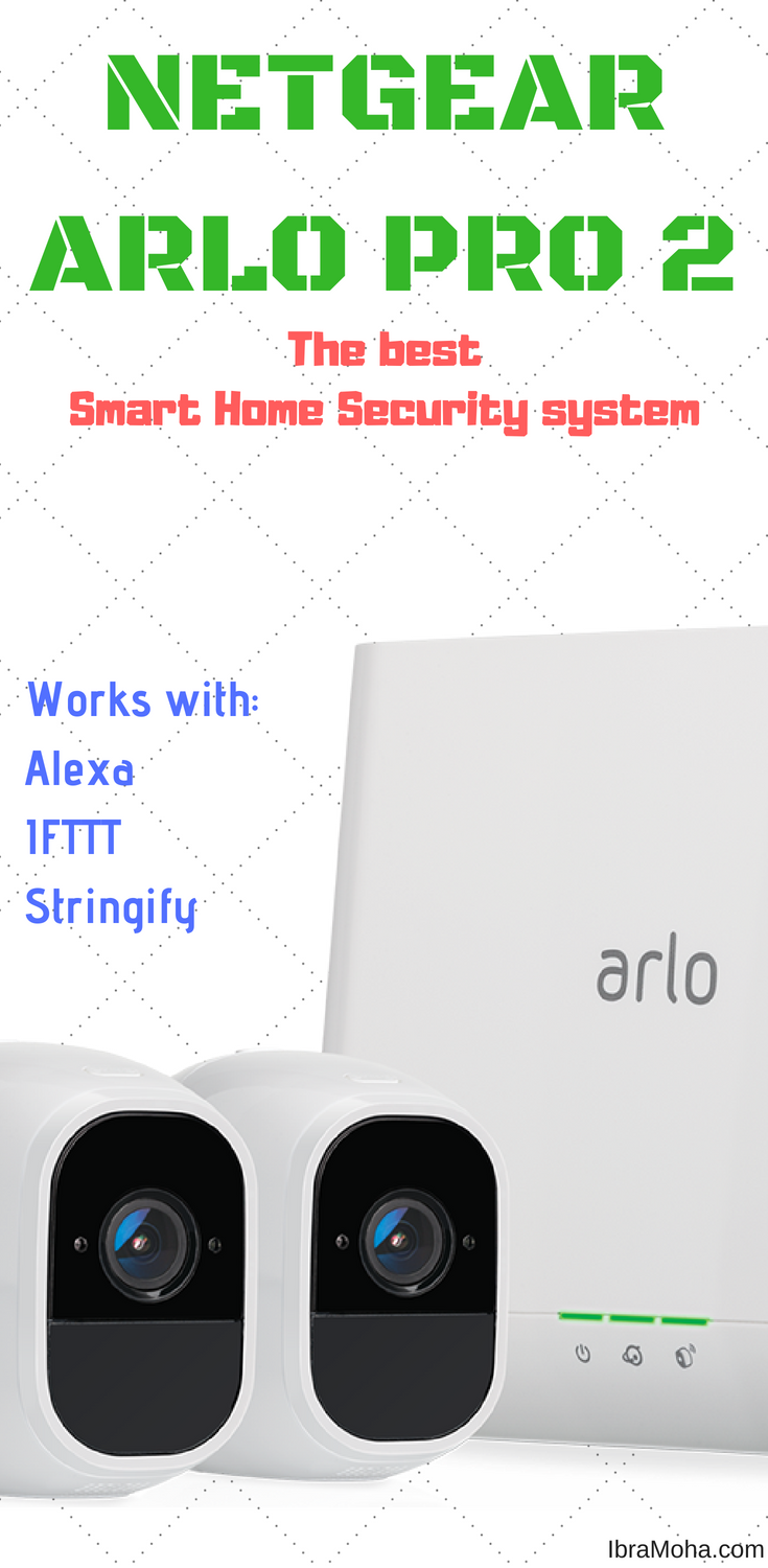 Here is the best Smart Home Security System on that market - Netgear\u0027s Arlo Pro 2 - Works indoors and outdoors and also works with Alexa ...