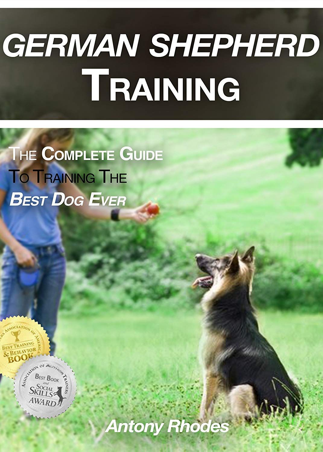 German Shepherd Training The Complete Guide To Training The Best
