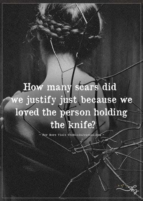 How many scars did we justify