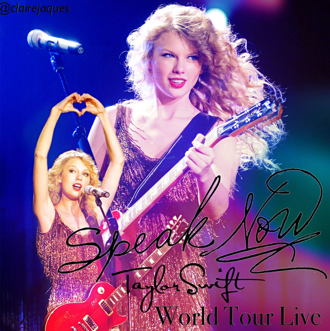 Taylor Swift Speak Now World Tour Live Cover Edit By Claire