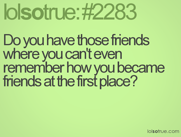 Lolsotruecom Friendship Quotes Funny Friendship Quotes Facebook