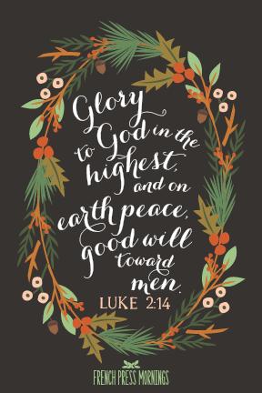 Luke 2 14 Print Christmas Bible Christmas Scripture Christmas Quotes