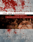 Read Online The One Thousand: Book Four: Deconstructing the Nightmare: The One Thousand #4.