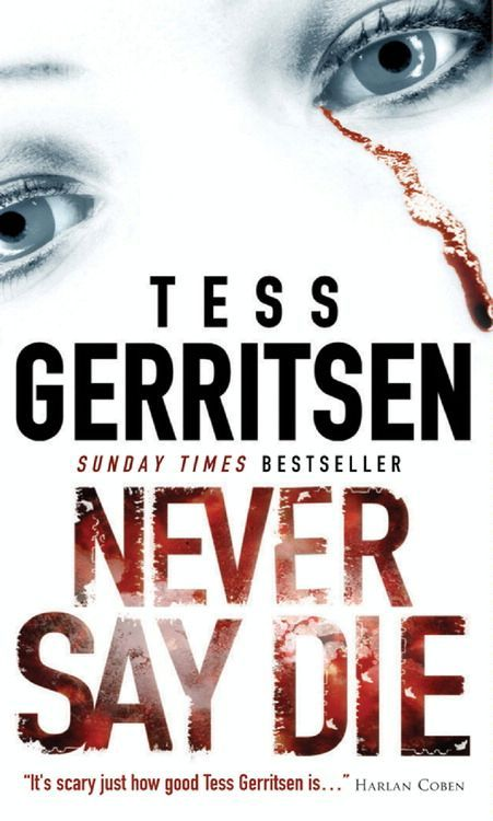 Tess Gerritsen - Never Say Die Books u003c3 Pinterest Tess - presumed guilty tess gerritsen