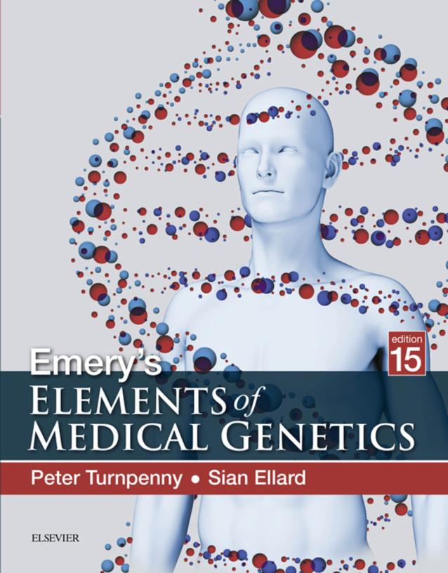 Peter D Turnpenny Sian Ellard Emery S Elements Of Medical Genetics Elsevier 2017 Share And Care Free Download Borrow And Streaming Internet Archive Genetics Sharing And Caring Medical