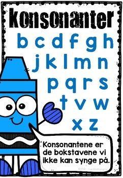Vokal Og Konsonant Plakat I 2020 Med Bilder Klasserom Plakater Skoleaktiviteter Bokstaver