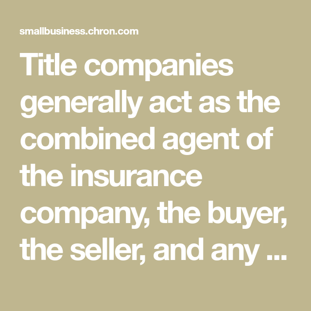 What Are The Duties Roles Of A Title Company Title Insurance