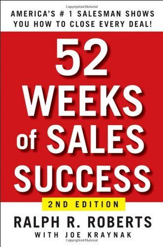 52 Weeks of Sales Success Americas #1 Salesman Shows You How to