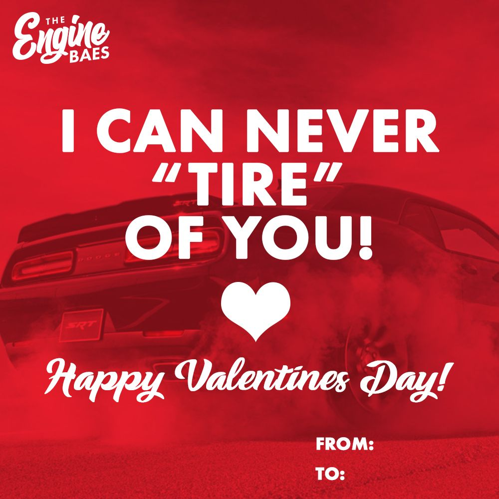 Icannevertireofyou Jpg Valentinesday Funny Love Valentine Check Out More Great Car Content At Theenginebaes Com Valentines Memes Car Puns Puns