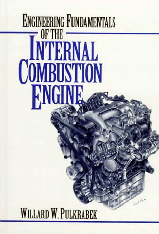 Engineering Fundamentals Of The Internal Combustion Engine Pulkrabek Engineering Combustion Engine Mechanical Engineering