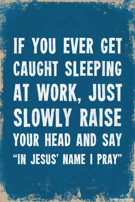 Funny Quotes About Work Delectable If You Ever Get Caught Sleeping At Work Poster  Pinterest  Funny