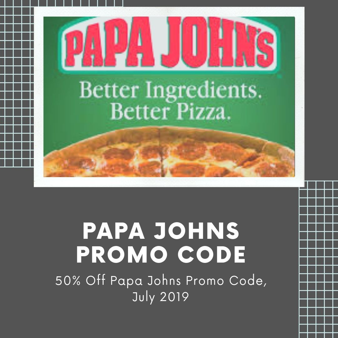 30 Off Papa Johns Coupons Promo Codes July 2019 Papa Johns Promo Codes Papa Johns Promo Papa Johns