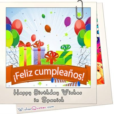 Birthday Wishes In Spanish Deseos De Feliz Cumpleaños En España Spanish Birthday Wishes Happy Birthday Quotes Birthday Wishes For Wife