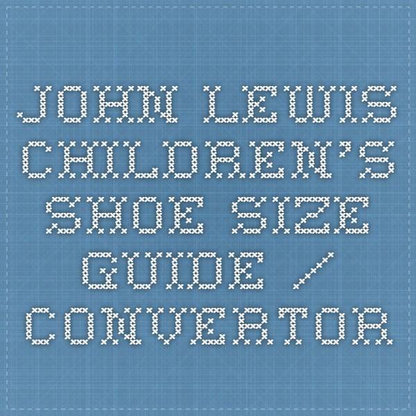 john lewis. children's shoe size guide / convertor