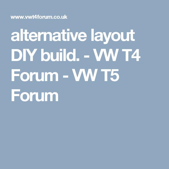 alternative layout DIY build. - VW T4 Forum - VW T5 Forum