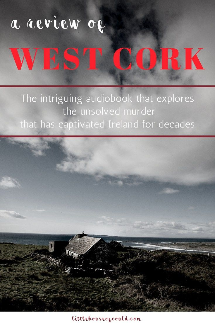 A review of West Cork the intriguing truecrime audiobook
