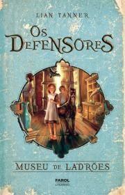 Os Defensores - Museu de Ladrões - Livro I
