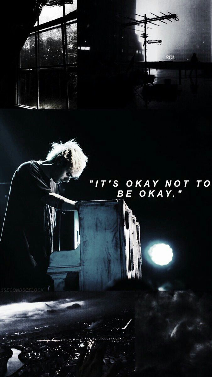 Its Okay Not To Be Okay 5sos Wallpaper Michael Clifford Quotes